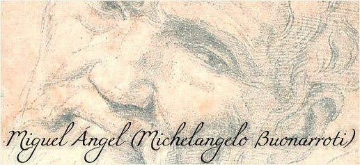 Miguel Ángel (Michelangelo Buonarroti)